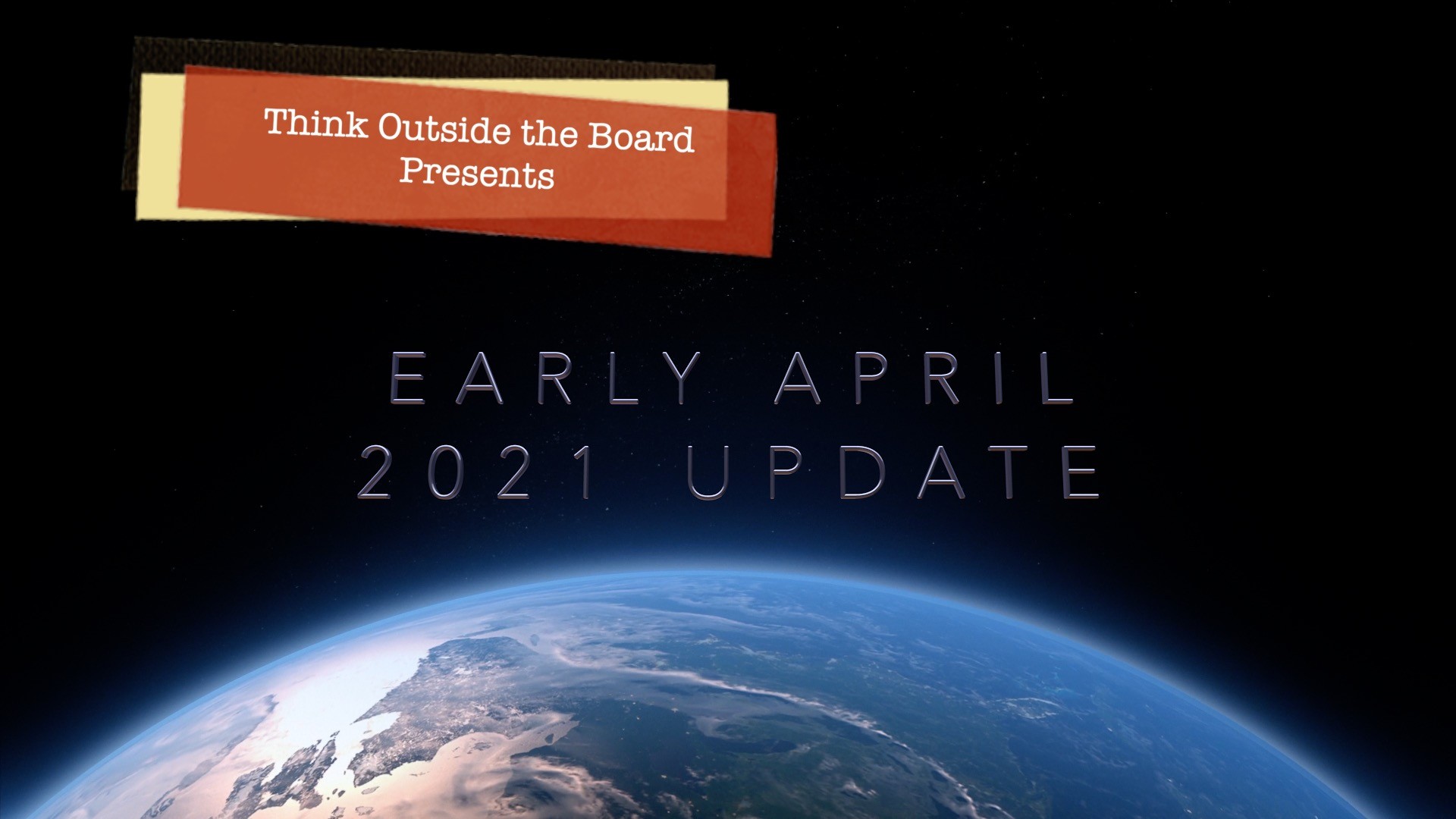 Early April 2021 Update
