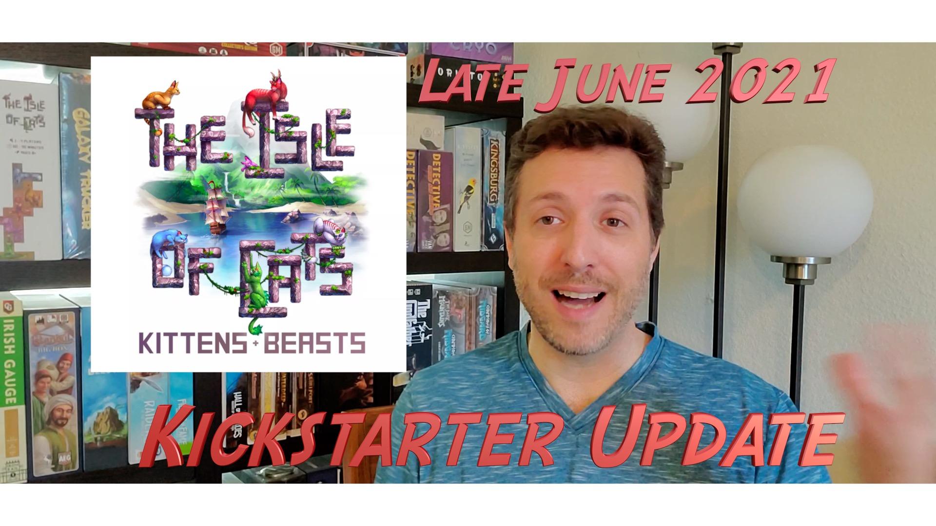 Late June 2021 Kickstarter Update