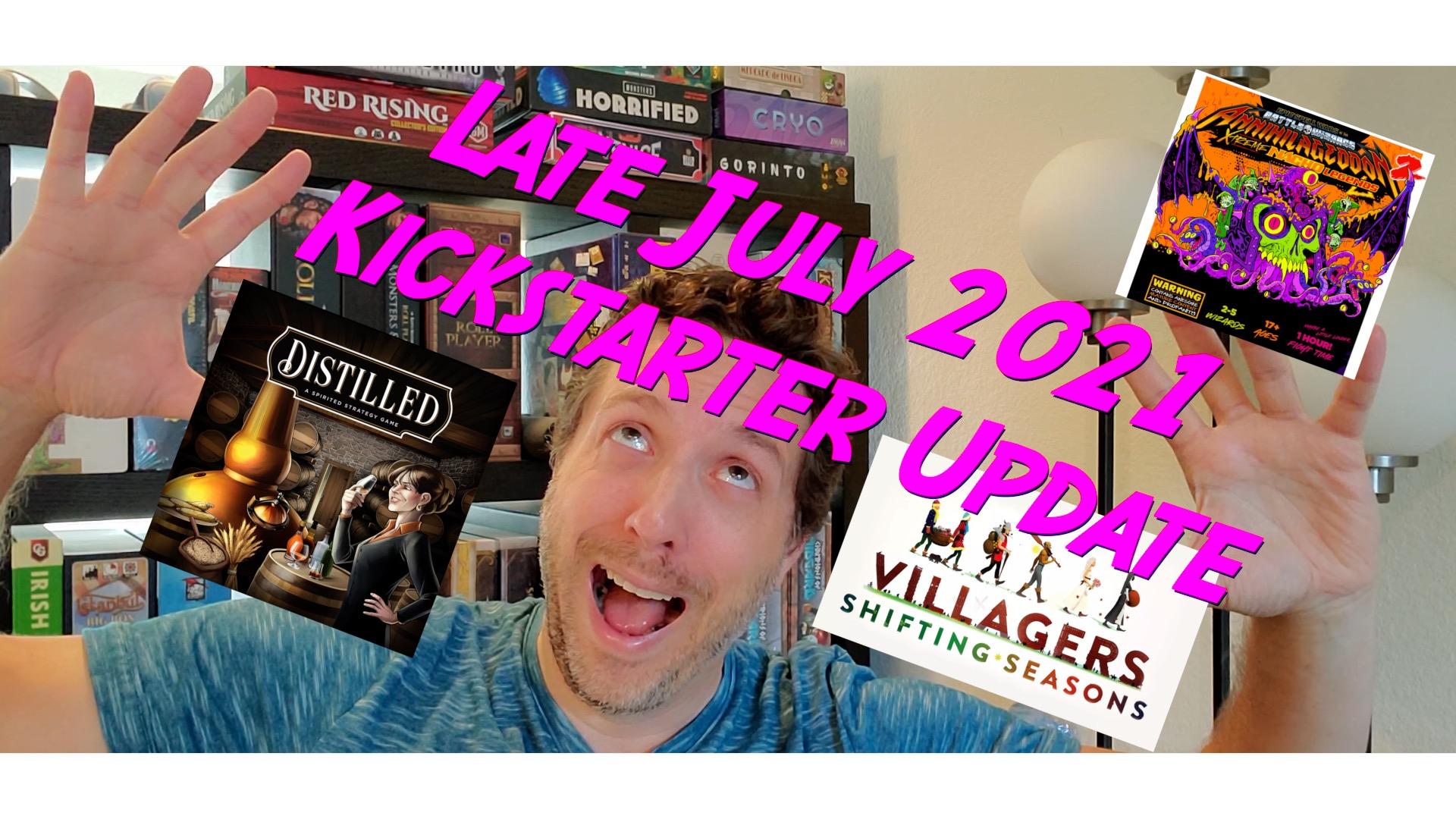 Late July 2021 Kickstarter Update